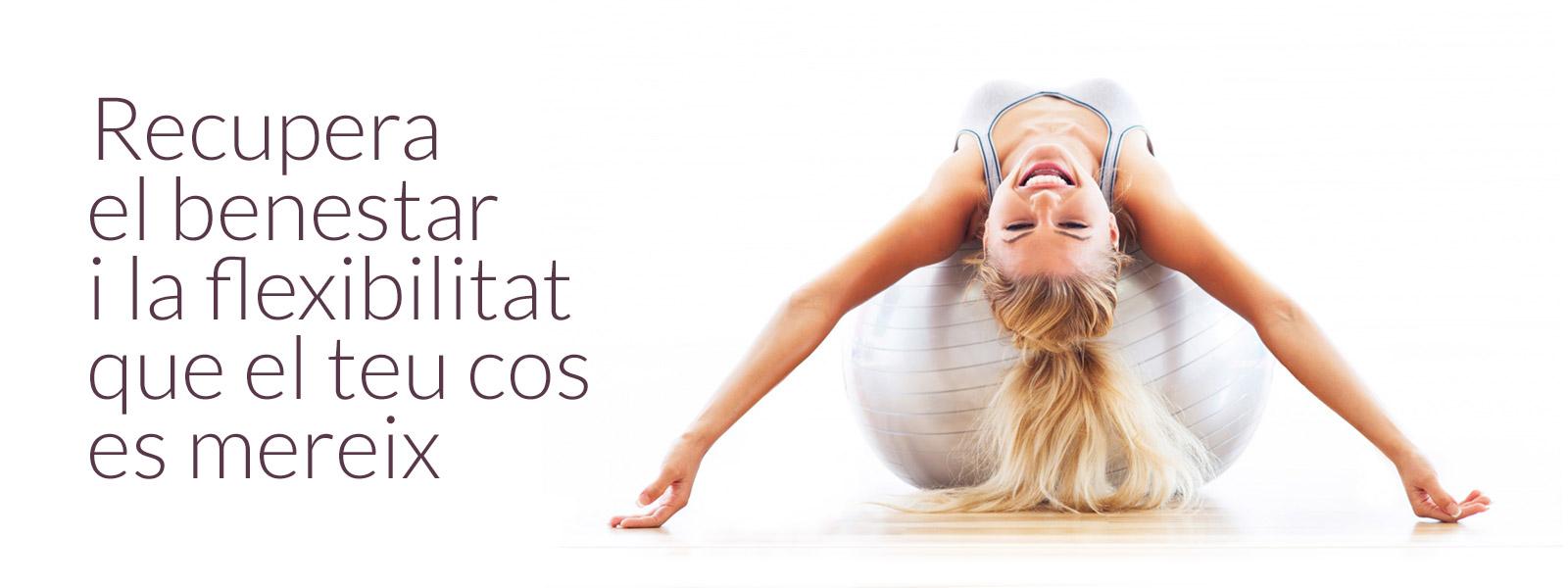 Recupera el benestar i la flexibilitat que el teu cos es mereix